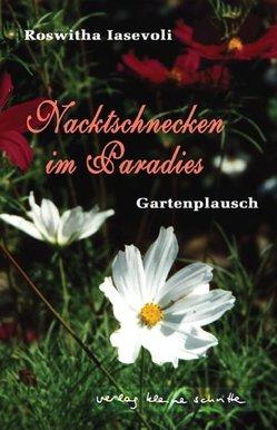 Nacktschnecken im Paradies von Breuer,  Rainer, Iasevoli,  Roswitha, Krebs,  Franz