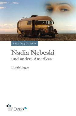 Nadia Nebeski und andere Amerikas von Carnevale,  Paolo Crazy, Colleselli,  Toni, Moser,  Evi