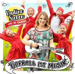 Nadine Sieben und die Zwerge: Überall ist Musik von Bosworth Music, Faber,  Dieter, Sieben,  Nadine