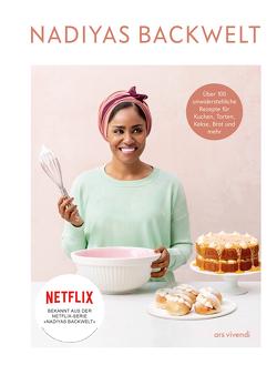 Nadiyas Backwelt (eBook) von Hussain,  Nadiya