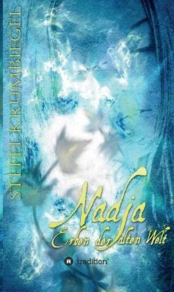 Nadja – Erben der alten Welt von Hönow,  Kat, Krumbiegel,  Steffi