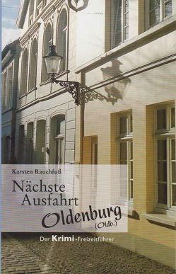 Nächste Ausfahrt Oldenburg von Rauchfuss,  Karsten