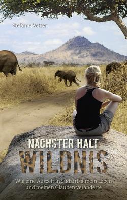Nächster Halt: Wildnis (eBook) von Vetter,  Stefanie
