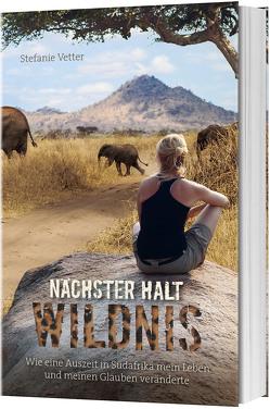 Nächster Halt: Wildnis von Vetter,  Stefanie