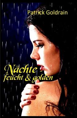 Nächte – feucht & golden von Goldrain,  Patrick