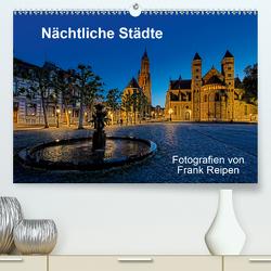 Nächtliche Städte (Premium, hochwertiger DIN A2 Wandkalender 2021, Kunstdruck in Hochglanz) von Reipen,  Frank