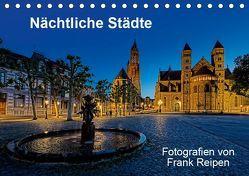 Nächtliche Städte (Tischkalender 2019 DIN A5 quer) von Reipen,  Frank
