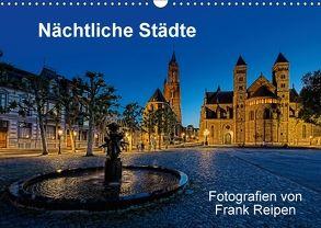 Nächtliche Städte (Wandkalender 2018 DIN A3 quer) von Reipen,  Frank