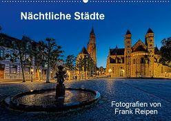 Nächtliche Städte (Wandkalender 2019 DIN A2 quer) von Reipen,  Frank