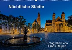 Nächtliche Städte (Wandkalender 2021 DIN A2 quer) von Reipen,  Frank