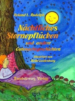 Nächtliches Sternepflücken von Laufenburg,  Heike, Rudolph,  Roland