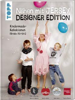 Nähen mit Jersey: Designer Edition. von Dohmen,  Pauline, Müller,  Andrea, Müller,  Anke, Prüßmeier,  Sandra