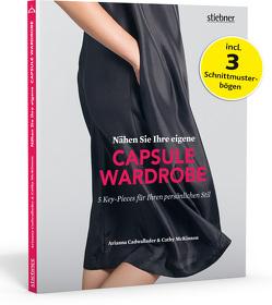 Nähen Sie Ihre eigene Capsule Wardrobe von Cadwallader,  Arianna, McKinnon,  Cathy