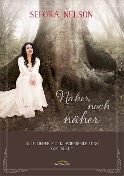 Näher, noch näher (Songbook) von Jersak,  Samuel, Nelson,  Sefora