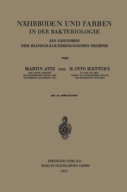 Nährböden und Farben in der Bakteriologie von Attz,  Martin, Hettche,  H. Otto