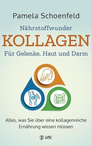 Nährstoffwunder Kollagen – Für Gelenke, Haut und Darm von Brandt,  Beate, Schoenfeld,  Pamela