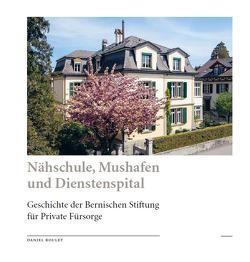 Nähschule, Mushafen und Dienstenspital von Braun,  Hans, Roulet,  Daniel, von Fischer,  Marie
