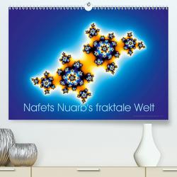 Nafets Nuarb's fraktale Welt (Premium, hochwertiger DIN A2 Wandkalender 2021, Kunstdruck in Hochglanz) von Nuarb,  Nafets