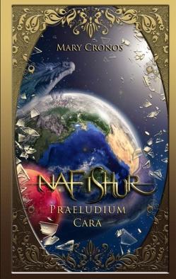 Nafishur – Praeludium Cara von Cronos,  Mary