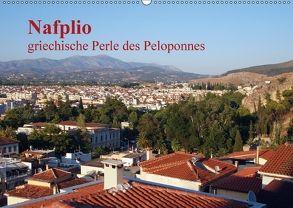 Nafplio – griechische Perle des Peloponnes (Wandkalender 2018 DIN A2 quer) von Roick,  Reinalde