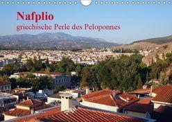 Nafplio – griechische Perle des Peloponnes (Wandkalender 2019 DIN A4 quer) von Roick,  Reinalde