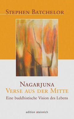 Nagarjuna – Verse aus der Mitte von Batchelor,  Stephen, Bender,  Bernd
