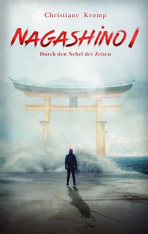 Nagashino I: Durch den Nebel der Zeiten von Kromp,  Christiane