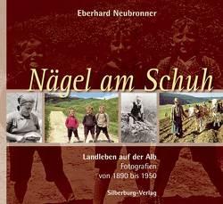 Nägel am Schuh von Neubronner,  Eberhard