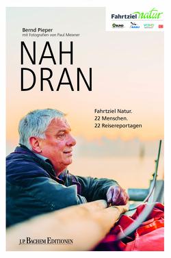 Nah dran von Fahrtziel Natur, Meixner,  Paul, Pieper,  Bernd