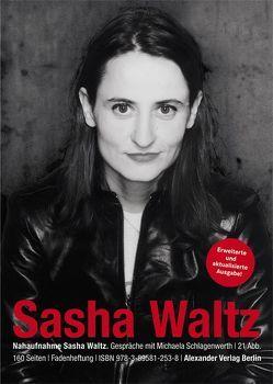 Nahaufnahme Sasha Waltz von Schlagenwerth,  Michaela, Waltz,  Sasha