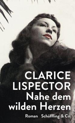 Nahe dem wilden Herzen von Lispector,  Clarice, Mertin,  Ray-Güde, Santa Cruz,  Corinna