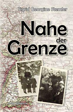 Nahe der Grenze von Stemler,  Sigrid Georgine