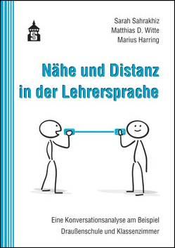 Nähe und Distanz in der Lehrersprache von Harring,  Marius, Sahrakhiz,  Sarah, Witte,  Matthias D