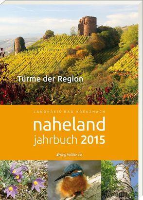 Naheland-Jahrbuch 2015 von Kreisverwaltung Bad Kreuznach