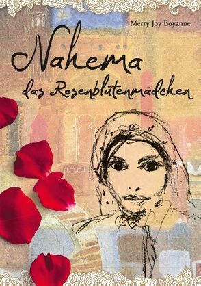Nahema das Rosenblütenmädchen von Merry Joy Boyanne