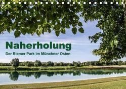 Naherholung – Der Riemer Park im Münchner Osten (Tischkalender 2018 DIN A5 quer) von Josef,  Lindhuber