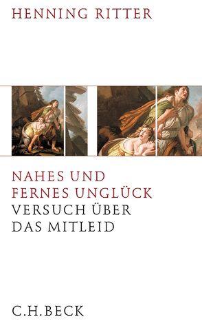 Nahes und fernes Unglück von Ritter,  Henning