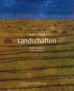 Nah+Fern. Landschaften von Dohmen,  Walter