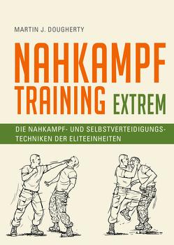 Nahkampftraining: Extrem von Dougherty,  Martin J., Magin,  Ulrich