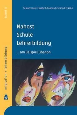 Nahost – Schule – Lehrerbildung von Haupt,  Sabine, Rangosch-Schneck,  Elisabeth