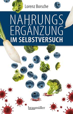Nahrungsergänzung im Selbstversuch von Borsche,  Lorenz