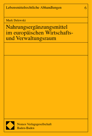 Nahrungsergänzungsmittel im europäischen Wirtschafts- und Verwaltungsraum von Delewski,  Mark