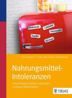Nahrungsmittel-Intoleranzen von Ledochowski,  Maximilian