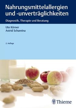Nahrungsmittelallergien und -unverträglichkeiten von Körner,  Ute, Schareina,  Astrid