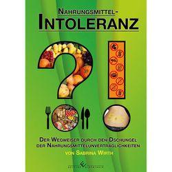Nahrungsmittelintoleranz?! von Wirth,  Sabrina