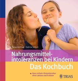 Nahrungsmittelintoleranzen bei Kindern von Klug,  Susanne, Schulz,  Sabine