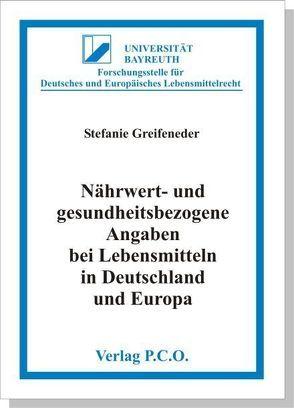 Nährwert- und gesundheitsbezogene Angaben bei Lebensmitteln in Deutschland und Europa von Greifeneder,  Stefanie