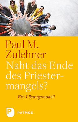 Naht das Ende des Priestermangels? von Zulehner,  Paul M.
