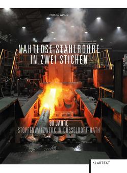 Nahtlose Stahlrohre in zwei Stichen von Wessel,  Horst A.