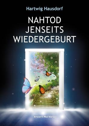 Nahtod Jenseits Wiedergeburt von Hausdorf,  Hartwig